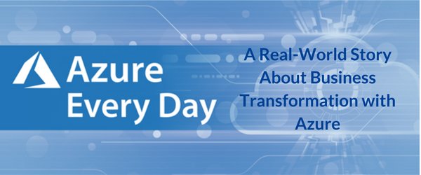 A Real-World Story About Business Transformation with Azure