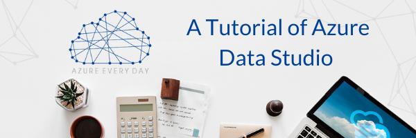 A Tutorial of Azure Data Studio