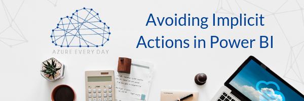 Avoiding Implicit Actions in Power BI