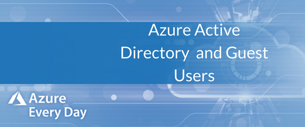 Azure Active Directory and Guest Users