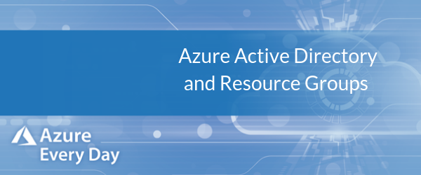 Azure Active Directory and Resource Groups