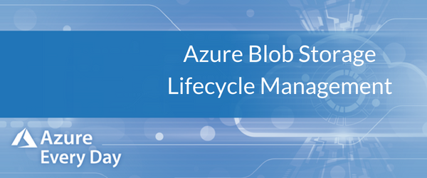 Azure Blob Storage Lifecycle Management