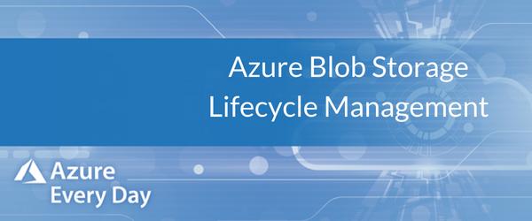 Azure Blob Storage Lifecycle Management