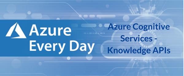 Azure Cognitive Services - Knowledge APIs