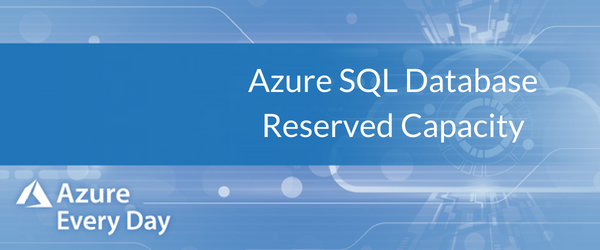 Azure SQL Database Reserved Capacity
