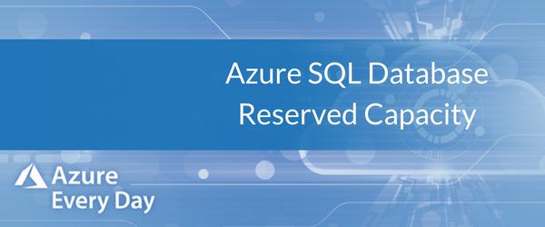 Azure SQL Database Reserved Capacity