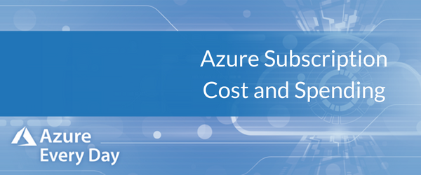 Azure Subscription Cost and Spending