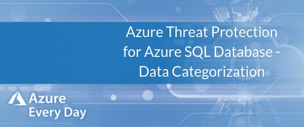 Azure Threat Protection for Azure SQL Database - Data Categorization (1)