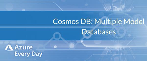 Cosmos DB - Multi Model Database