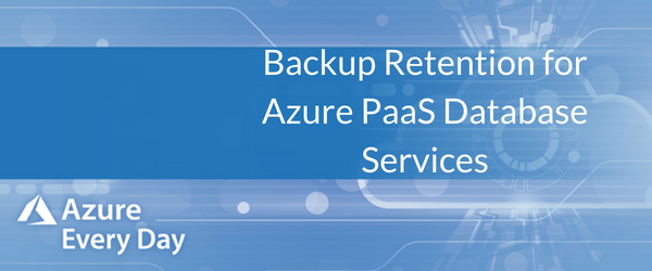 Backup Retention for Azure PaaS Database Services