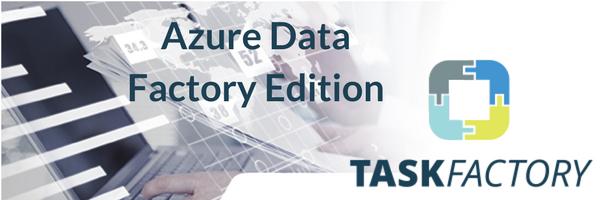 Azure Data Factory Edition