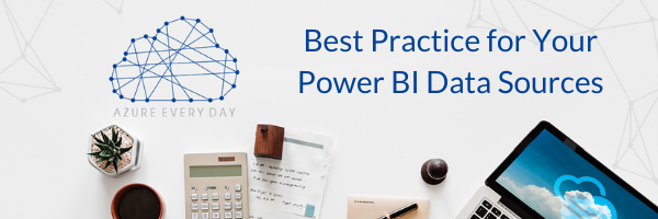 Best Practice for Your Power BI Data Sources (1)