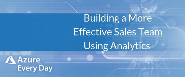 Building a More Effective Sales Teams Using Analytics