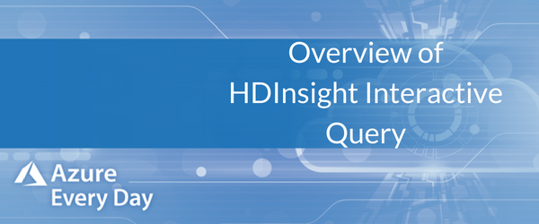 Copy of Overview of HDInsight Interactive Query