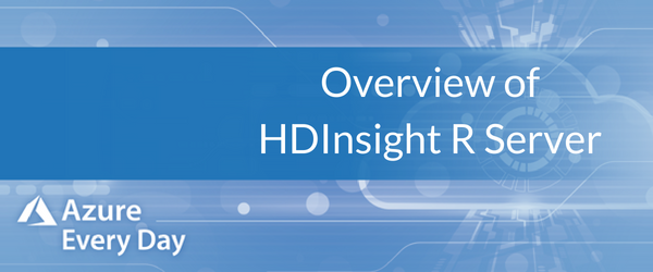 Copy of Overview of HDInsight R Server