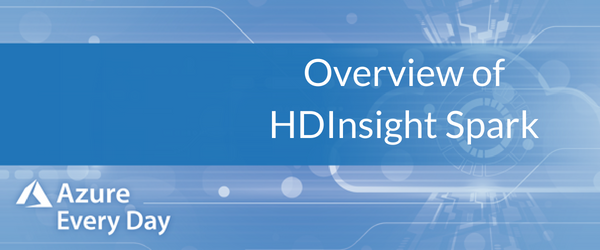 Copy of Overview of HDInsight Spark