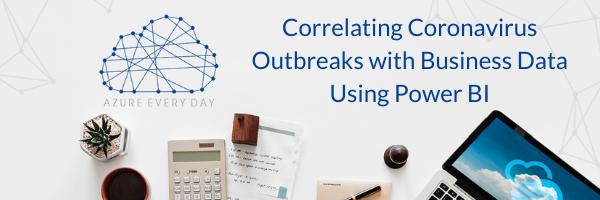 Correlating Coronavirus Outbreaks with Business Data Using Power BI (1)