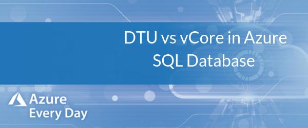 DTU vs vCore in Azure SQL Database (1)