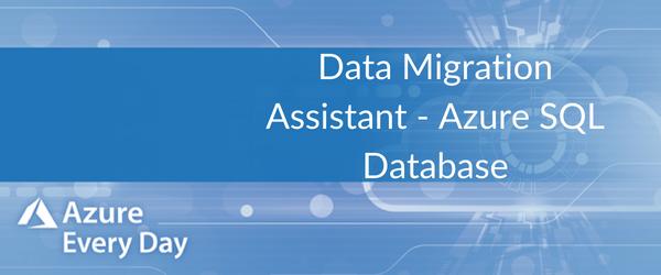 Data Migration Assistant - Azure SQL Database (1)