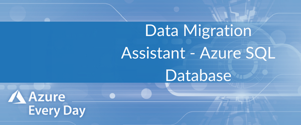 Data Migration Assistant - Azure SQL Database (1)