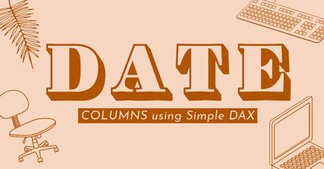 Date Columns Using Dax