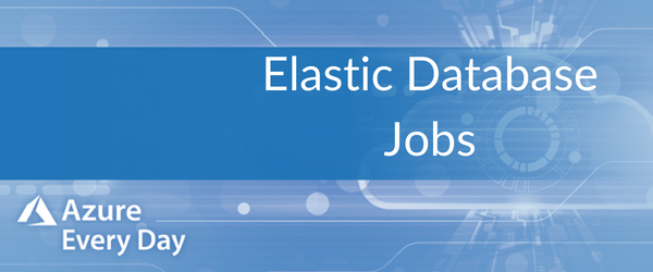 Elastic Database Jobs