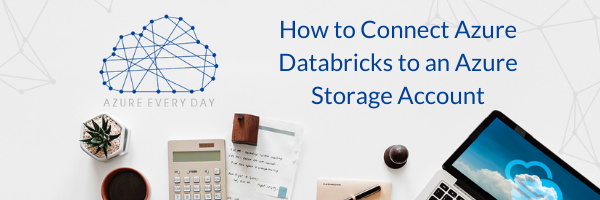 How to Connect Azure Databricks to an Azure Storage Account (1)
