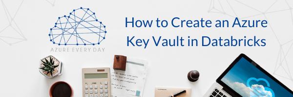 How to Create an Azure Key Vault in Databricks