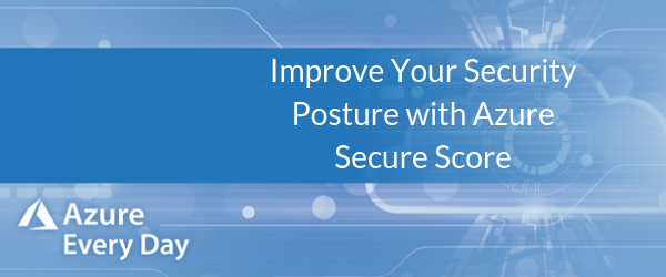 Improve Your Security Posture with Azure Secure Score (1)