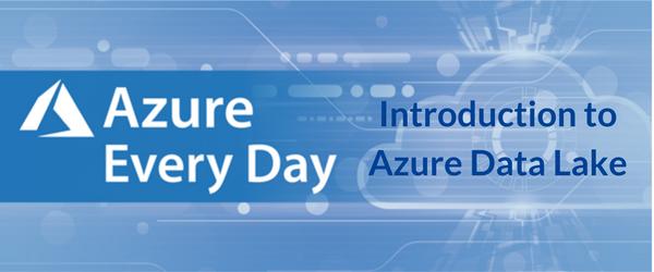 Introduction to Azure Data Lake