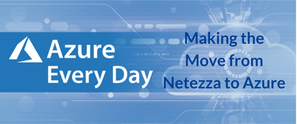 Making the Move from Netezza to Azure