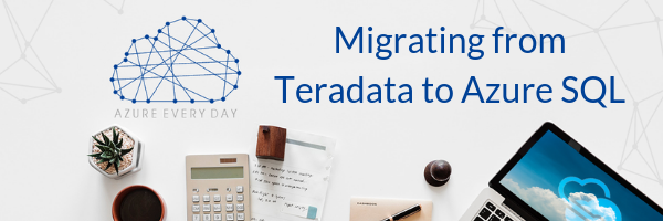 Migrating from Teradata to Azure SQL (1)