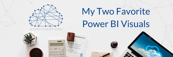 My Two Favorite Power BI Visuals (1)