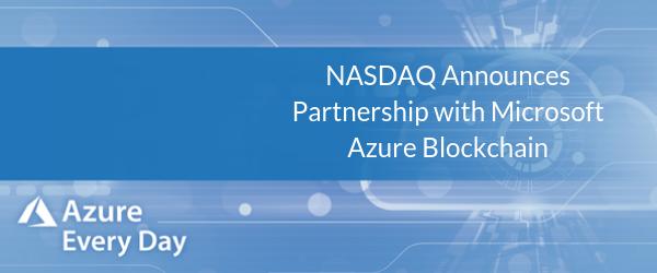 NASDAQ Announces Partnership with Microsoft Azure Blockchain (1)