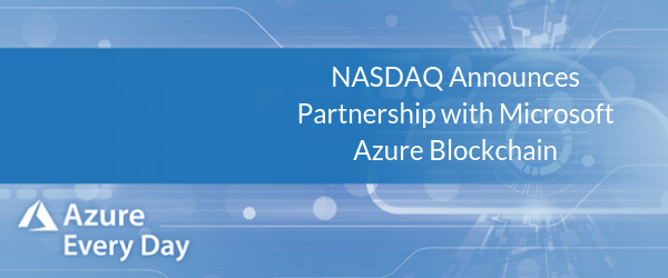 NASDAQ Announces Partnership with Microsoft Azure Blockchain (1)