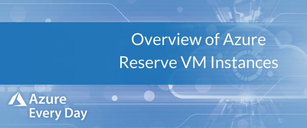 Overview of Azure Reserve VM Instances