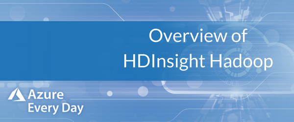 Overview of HDInsight Hadoop