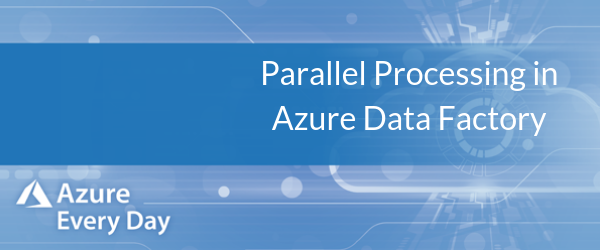 Parallel Processing in Azure Data Factory (1)