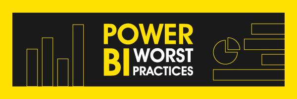 Power BI Worst Practices-02 (002)