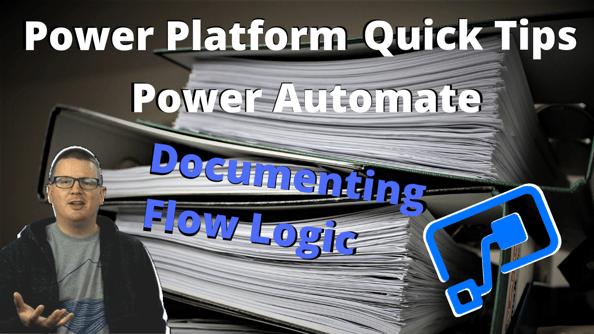 Power Platform Quick Tips - 03 - Power Automate Documenting Flow Logic-