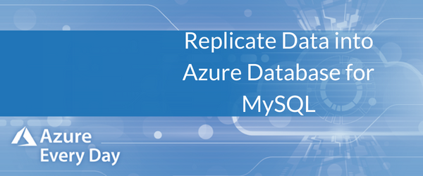 Replicate Data into Azure Database for MySQL