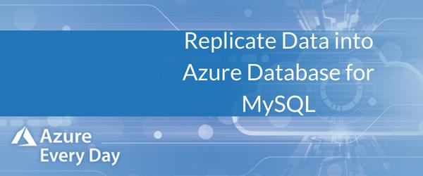 Replicate Data into Azure Database for MySQL