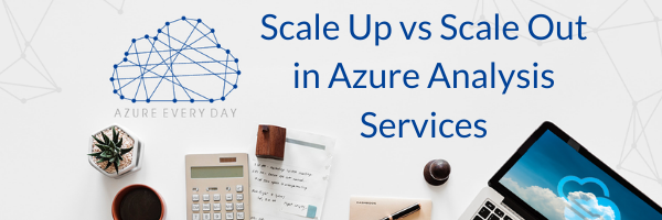 Scale Up vs Scale Out in Azure Analysis Services (1)