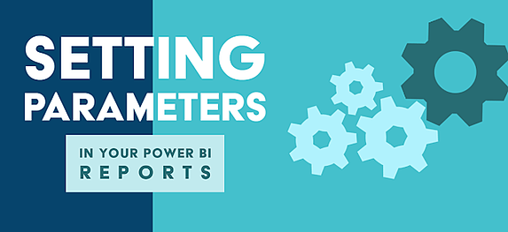 Setting Parameters in Power BI