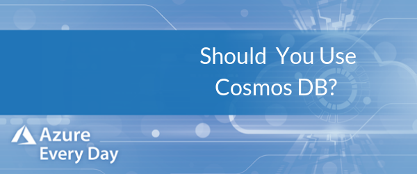 Should You Use Cosmos DB_ (1)