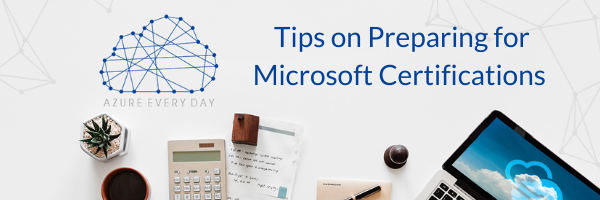 Some Tips on Preparing for Microsoft Certifications (3)