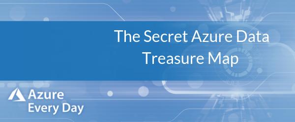 The Secret Azure Data Treasure Map (1)