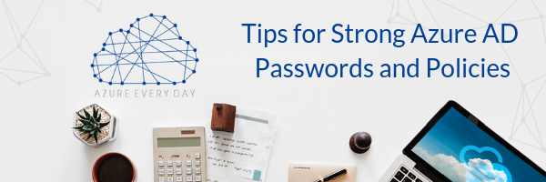 Tips for Strong Azure AD Passwords and Policies (1)