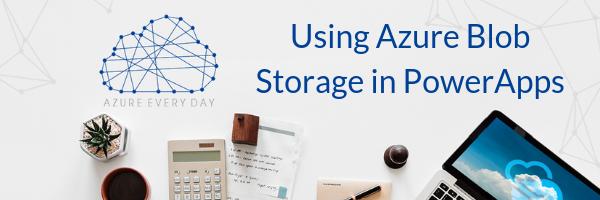 Using Azure Blob Storage in PowerApps (1)
