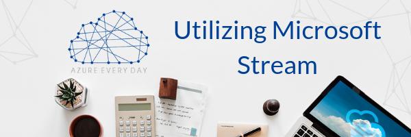 Utilizing Microsoft Stream (1)